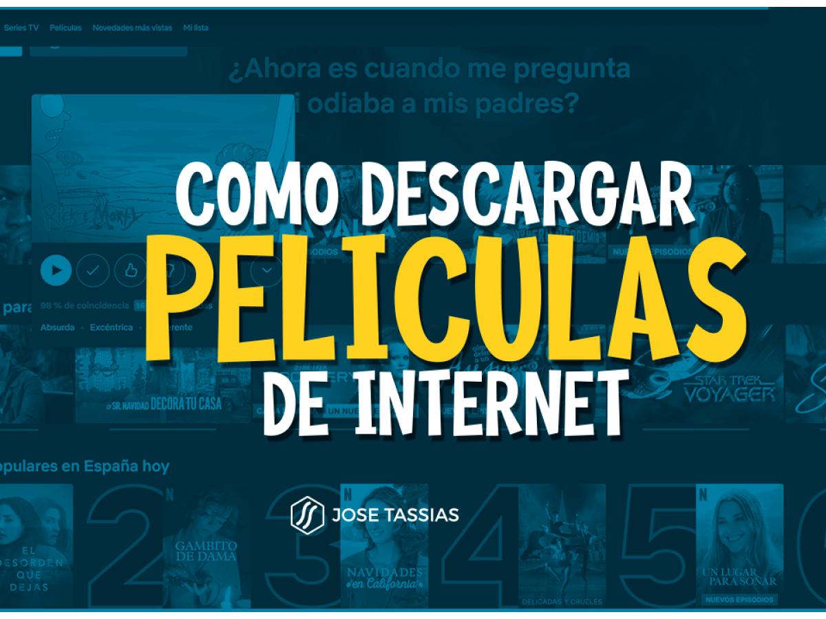 Como Descargar Peliculas Gratis De Internet Jose Tassias